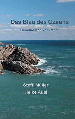 Das Blau des Ozeans: Geschichten vom Meer