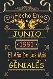 Hecho En Junio 1991 El Año De Los Más Geniales: 30 Años Cumpleaños Regalo Para Hombre, Mujer - Regalo Divertido Cuaderno