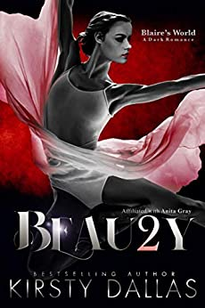 BEAU2Y,  A Blaire's World Dark Romance (Beauty's Duet) by [Kirsty  Dallas, Amy Queau Design, Elizabeth  Peters, Robyn  Corcoran]