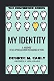 My Identity: A Journal Developing An Understanding of You
