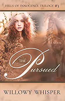 The Pursued (Hills of Innocence Trilogy Book 3) by [Willowy Whisper]