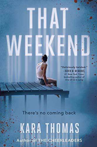 That Weekend by [Kara Thomas]