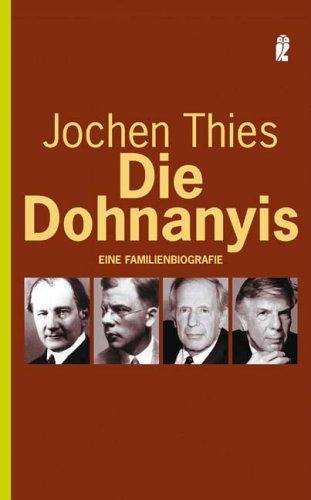 Die Dohnanyis: Eine Familienbiographie