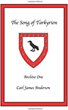 The Song of Tarkyrion: Archive One
