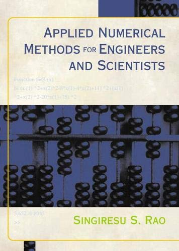 Compare Textbook Prices for Applied Numerical Methods for Engineers and Scientists 1 Edition ISBN 9780130894809 by Rao, Singiresu