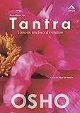L'expérience Du Tantra - L'amour, Une Force D'évolution
