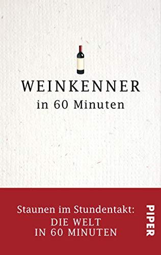 Weinkenner in 60 Minuten: Staunen im Stundentakt – Die Welt in 60 Minuten
