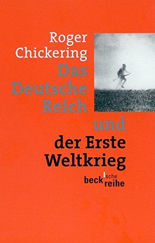 Das Deutsche Reich und der Erste Weltkrieg (Beck'sche Reihe)