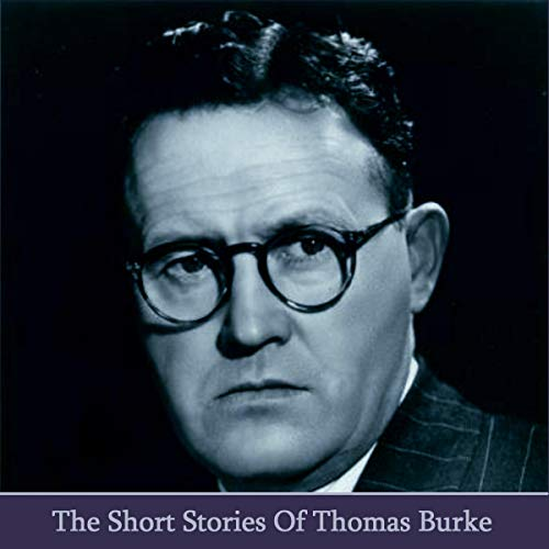 The Short Stories of Thomas Burke cover art