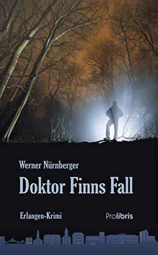 Doktor Finns Fall: Erlangen-Krimi