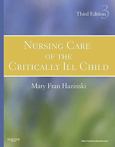 Download Nursing Care of the Critically Ill Child, 3e 0323020402