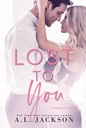 Lost to You (The Regret Series Book 1) by [A.L. Jackson]