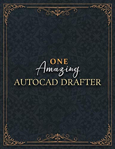 Autocad Drafter Notebook - One Amazing Autocad Drafter Job Title Working Cover Lined Journal: 21.59 x 27.94 cm, Home Budget, Over 100 Pages, A4, 8.5 x ... Daily, Appointment , Planning, Do It All