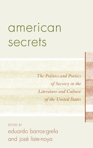 American Secrets: The Politics and Poetics of Secrecy in the Literature and Culture of the United States (English Edition)