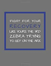 Fight For Your Recovery Like The 3rd Zebra: Dot Grid Notebook to Record Sobriety Journey for Alcoholics or Addicts with Word Prompts