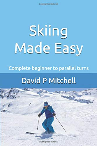 Skiing Made Easy: Complete beginner to parallel turns