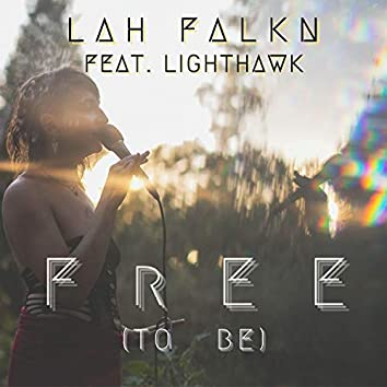 Free (to be) [feat. Lighthawk]