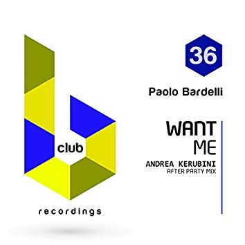 Want Me (Kerubini After Party Mix)