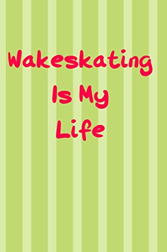 Wakeskating Is My Life
