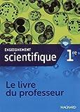 Enseignement scientifique 1re - Livre du professeur