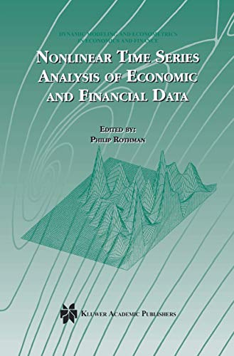 Nonlinear Time Series Analysis of Economic and Financial Data (Dynamic Modeling and Econometrics in Economics and Financ