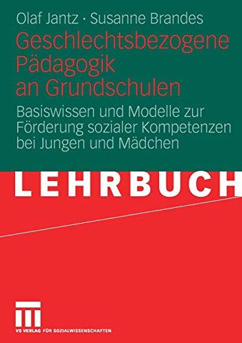 Geschlechtsbezogene Pädagogik and Grundschulen: Basiswissen und Modelle zur Förderung Sozialer Kompetenzen bei Jungen und Mädchen (German Edition)
