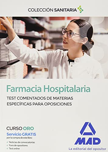 Farmacia Hospitalaria. Test comentados de materias específicas para oposiciones