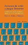 Recursos de estilo y juegos literarios (Guías + del escritor)
