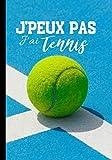 J'peux pas j'ai tennis: Calepin pour passionné de tennis - amateur ou professionnel, journal ligné original...