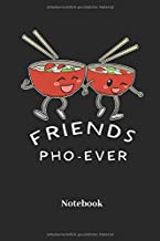Friends Pho-Ever Notebook: Liniertes Notizbuch für Pho, Dim Sum und Miso Fans - Notizheft, Klatte für Männer, Frauen und Kinder (German Edition)