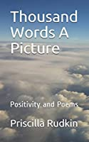 Thousand Words A Picture: Positivity and Poems