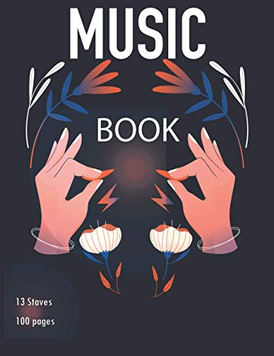 MUSIC BOOK: blank music staff book, 13 staves per page, 8.5 x 11 inches (large), 100 pages