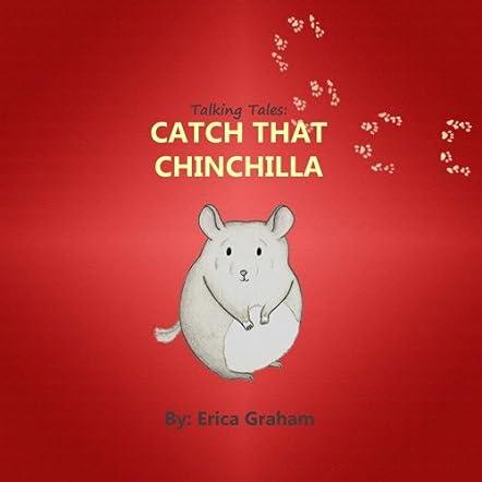 Talking Tales: Catch that Chinchilla