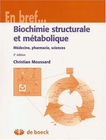 Biochimie structurale et métabolique. 2ème édition