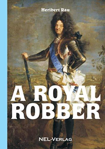 A royal robber