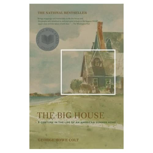 7fa11da751b The Big House  A Century in the Life of an American Summer Home ...