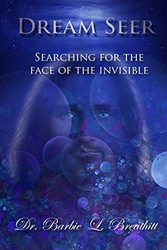 Dream Seer: Searching for the Face of the Invisible (English Edition)