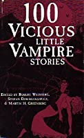 100 Vicious Little Vampire Stories 1566195586 Book Cover