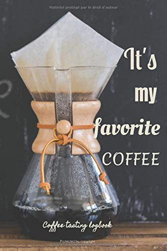 It's my favorite coffee: coffee tasting logbook: For coffee lovers | Logbook | 122 pages, 60 forms to fill out | Coffee tasting | Gift to offer | ... and track all Details about Tasting & Roasts