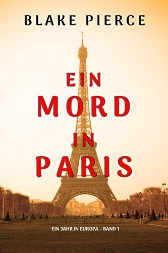 Ein Mord in Paris (Ein Jahr in Europa – Band 1)