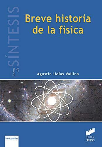 Breve Historia De La Física: 1 (Libros de Síntesis)