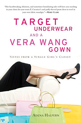 Target Underwear and a Vera Wang Gown: Notes from a Single Girl's Clos