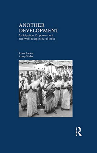 Another Development: Participation, Empowerment and Well-being in Rural India (English Edition)
