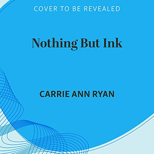 Nothing but Ink Audiobook By Carrie Ann Ryan cover art
