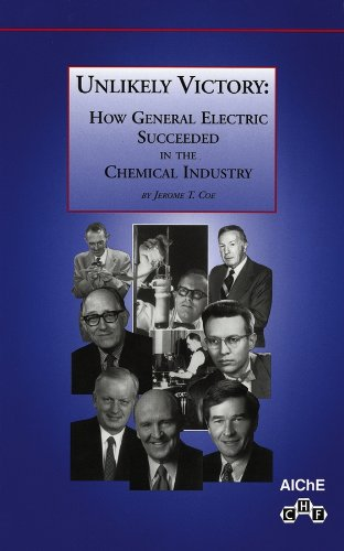 Unlikely Victory: How General Electric Succeeded in the Chemical Industry