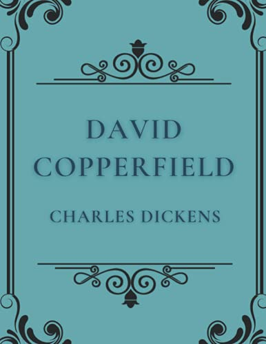 David Copperfield: Original Classics and Annotated