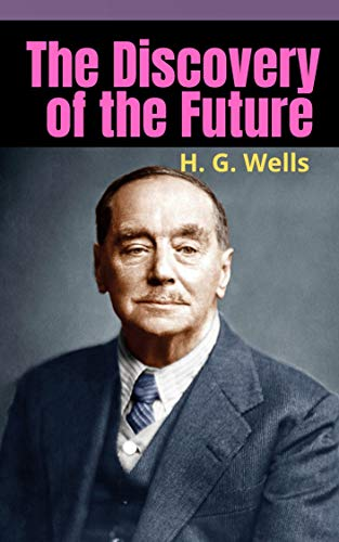 The Discovery of the Future (English Edition)