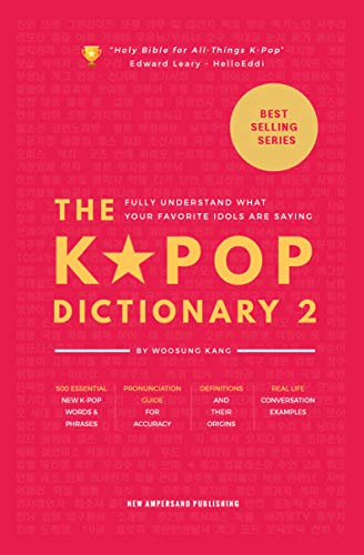 The KPOP Dictionary 2: Learn To Understand What Your Favorite Korean Idols Are Saying On M/V, Drama, and TV Shows (The K-Pop Dictionary Book 1)