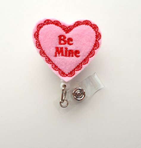 Be Mine - Name Badge Holder - Cute Badge Reel - Nurse Badge Holder - Nursing Badge Clip - Teacher Badge Reel