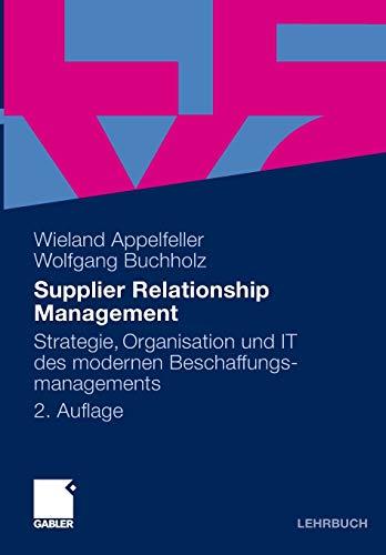 Supplier Relationship Management: Strategie, Organisation und IT des modernen Beschaffungsmanagements (German Edition)